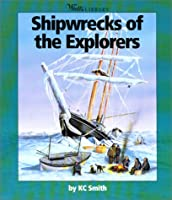 Shipwrecks of the Explorers (Watts Library: Shipwrecks)