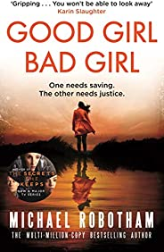 Good Girl, Bad Girl: The year's most heart-stopping psychological thriller (Cyrus Ha