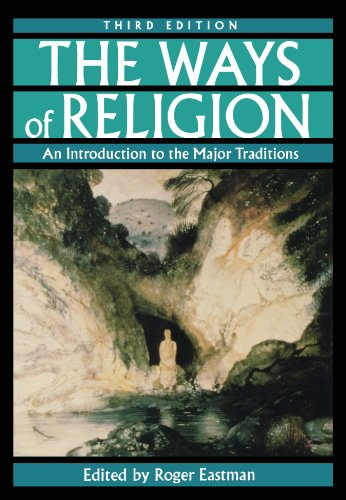 Download The Ways of Religion: An Introduction to the Major Traditions 0195118359