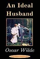 """An Ideal Husband: """"A Play"""""""