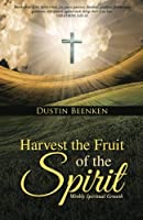 Harvest the Fruit of the Spirit: Weekly Spiritual Growth