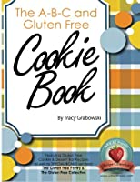 The A-B-C and Gluten Free Cookie Book