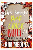 The House That Crack Built 4: Reggie & Amina (the Cartel Publications Presents)