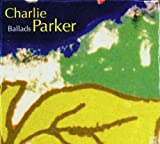 Ballads-Jazz Reference by Charlie Parker (2008-01-01) 画像