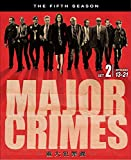 MAJOR CRIMES ~重大犯罪課〈フィフス・シーズン〉 後半セット[DVD]