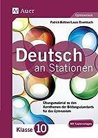 Deutsch an Stationen 10 Gymnasium: Uebungsmaterial zu den Kernthemen der Bildungsstandards fuer das Gymnasium (10. Klasse)
