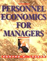Personnel Economics for Managers