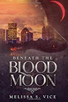 Beneath The Blood Moon (A Blighted Moon)
