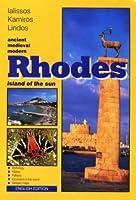 Rhodes: An Ancient Medieval Modern Island of the Sun