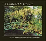 The Gardens at Giverny: A View of Monet's World