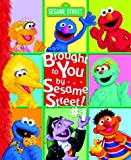 Brought to You by . . . Sesame Street #1! (Brought to You By... Sesame Street!)
