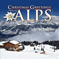 Xmas Greetings From the Alps