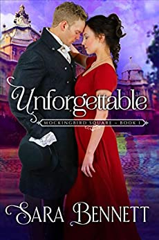 Unforgettable (Mockingbird Square Book 1) by [Bennett, Sara]