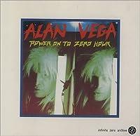 Power on to Zero Hour by Alan Vega (1995-06-27)