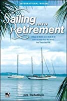 Sailing into Retirement: 7 Ways to Retire on a Boat at 50 with 10 Steps that Will Keep You There Until 80【洋書】 [並行輸入品]