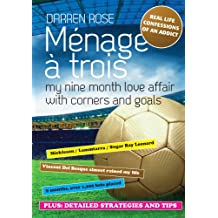 MENAGE A TROIS - My nine month love affair with corners and goals