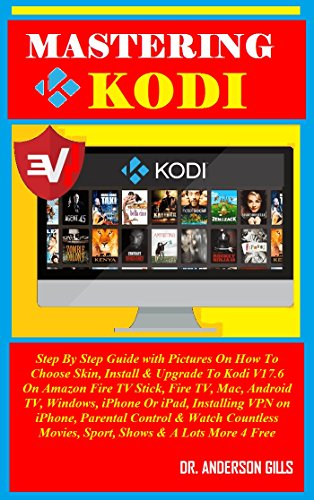 Mastering Kodi: Step By Step G...