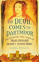The Devil Comes to Dartmoor: The Haunting True Story of Mary Howard Devon's 'Demon Bride' [並行輸入品]