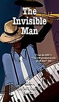 The Invisible Man: A Grotesque Romance (World Classics)