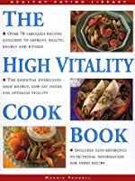The High Vitality Cookbook: Over 70 Fabulous Recipes to Improve Health, Energy and Fitness (The Healthy Eating Library)