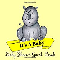 Baby Shower Guest Book: It's A Baby Perfect Keepsake With Baby Rhino Cover