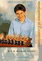 Michael Adams Development of a Grandmaster