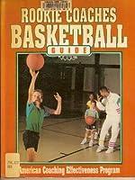Rookie Coaches Basketball Guide (American Coaching Effectiveness Program)