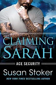 Claiming Sarah (Ace Security Book 5) by [Stoker, Susan]