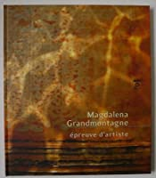 Magdalena Grandmontagne: Epreuve D'Artiste
