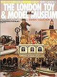 ザ・ロンドントイ&モデルミュージアム―バンダイコレクション (ワールドムック (434))