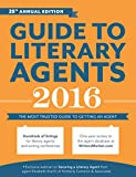 Guide to Literary Agents 2016: The Most Trusted Guide to Getting Published (Market) (English Edition)