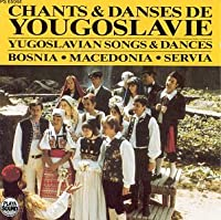 Yugoslavian Songs & Dances