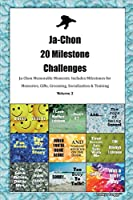 Ja-Chon 20 Milestone Challenges Ja-Chon Memorable Moments.Includes Milestones for Memories, Gifts, Grooming, Socialization & Training Volume 2