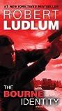 The Bourne Identity: Jason Bourne Book #1 (Jason Bourne Series)