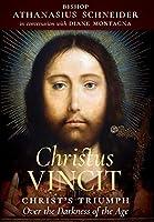 Christus Vincit: Christ's Triumph Over the Darkness of the Age