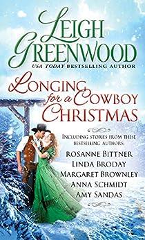 Longing for a Cowboy Christmas by [Greenwood, Leigh, Bittner, Rosanne, Broday, Linda, Brownley, Margaret, Schmidt, Anna, Sandas, Amy]