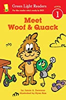 Meet Woof and Quack (reader) (Green Light Readers Level 1)