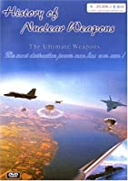 History of Nuclear Weapons: Ultimate Weapons [DVD]