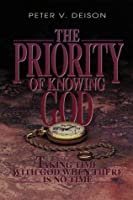 The Priority of Knowing God: Taking Time With God When There Is No Time