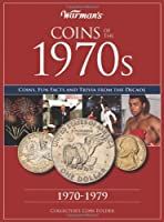 Coins of the 1970s: 1970-1979: Coins, Fun Facts and Trivia From the Decade (Warman's Coins of The...)