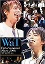 "WaT Entertainment Show 2006 ACT""do""LIVE Vol.4 DVD"