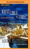 What Child Is This? (Ellie Kent Mystery)
