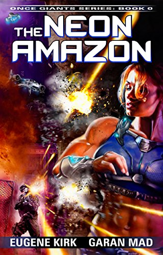 The Neon Amazon: A Once Giants Action Sci-Fi Prequel (English Edition)