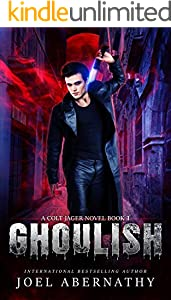 Ghoulish (A Colt Jager Novel, Book 1) (English Edition)