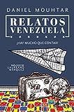 Relatos Venezuela: ¡Hay mucho que contar! (Spanish Edition)