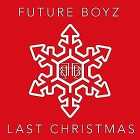 Last-Christmas-FUTURE-BOYZ