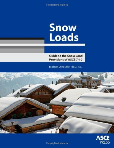Download Snow Loads: Guide to the Snow Loads Provisions of ASCE 7-10 0784411115