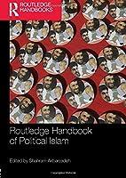 Routledge Handbook of Political Islam (Routledge Handbooks)
