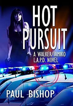 Hot Pursuit: A Walker / Tamiko L.A.P.D. Adventure by [Bishop, Paul]