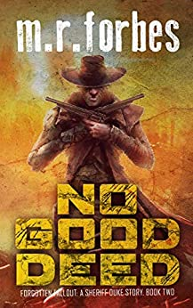 No Good Deed: A Sheriff Duke Story (Forgotten Fallout Book 2) by [Forbes, M.R.]